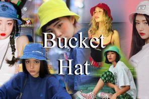 Bucket Hat หนึ่งไอเทมมาแรง แมตช์ยังไงก็เก๋!