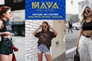 มาเตรียมลุคการแต่งตัวให้พร้อม แล้วไปมันส์กันที่ MAYA Music Festival